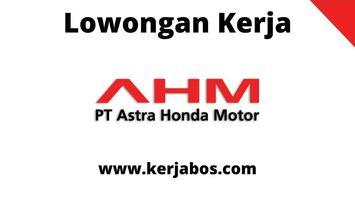 Loker PT Astra Honda Motor Indonesia