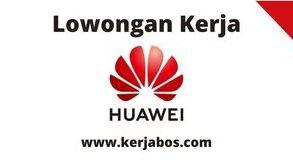 Loker PT Huawei Tech Investment