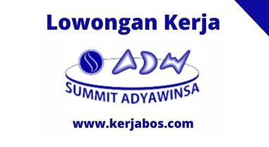 Loker PT Summit Adyawinsa Indonesia