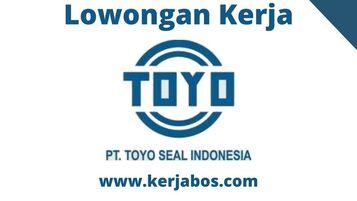 Loker PT Toyo Seal Indonesia