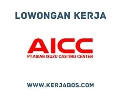 Lowongan kerja PT Asian Isuzu Casting Center (AICC)