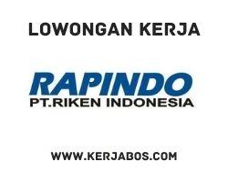 Lowongan kerja PT Riken Indonesia (Rapindo)