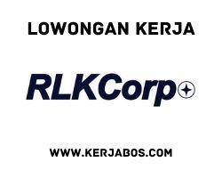 Lowongan kerja PT RLK Development Indonesia